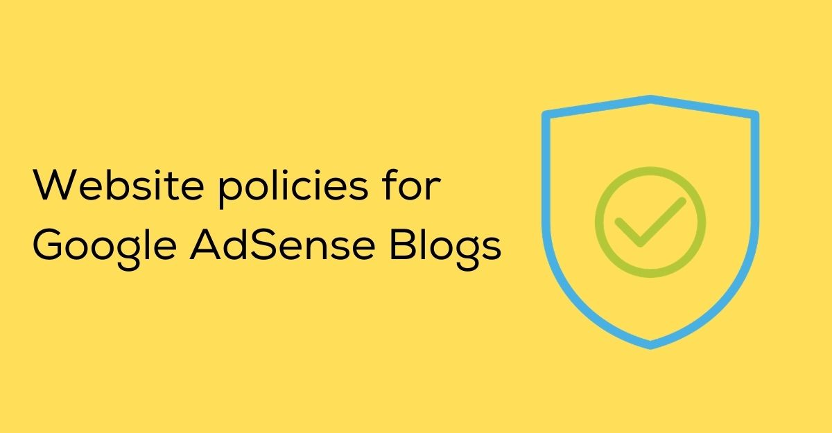 Google AdSense Site? Policies First!