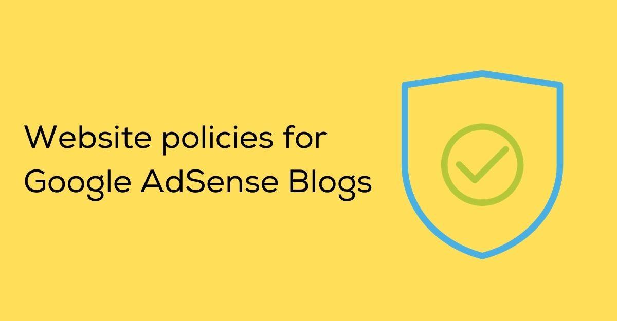 Google AdSense Site? Policies First!