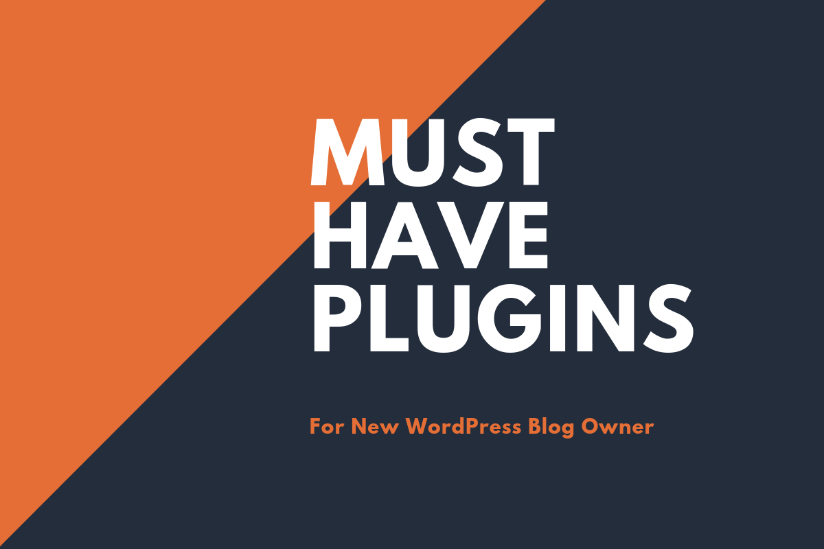 Must Have Plugins for your Newly Created WordPress Website