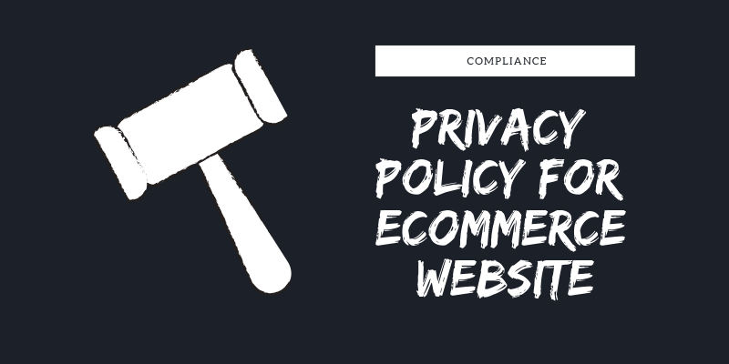 Importance of getting privacy policy for ecommerce website