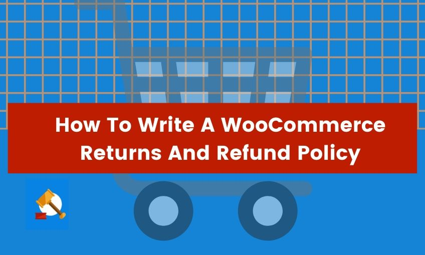 How To Write A WooCommerce Returns And Refund Policy