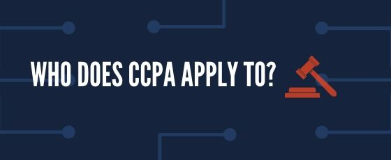 Who does CCPA apply to?