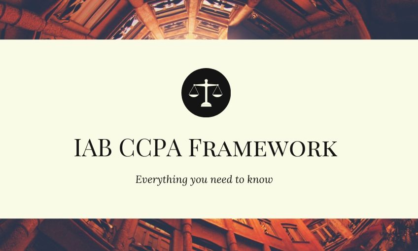 IAB CCPA Compliance Framework: Everything you need to know