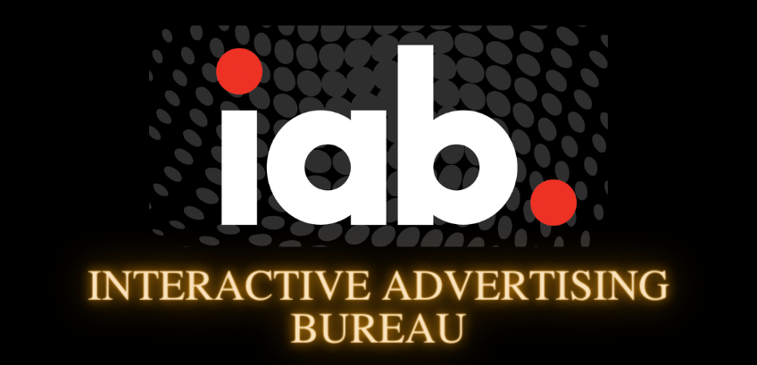 Interactive Advertising Bureau (IAB): All You Need To Know